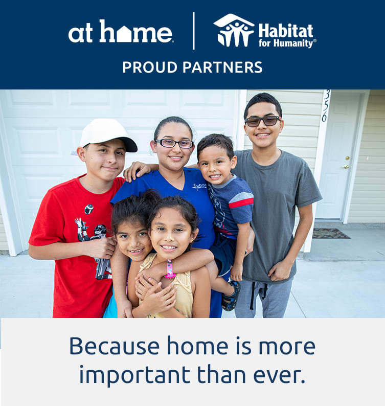 At Home | Habitat for Humanity are proud partners. We believe in making every house a home.