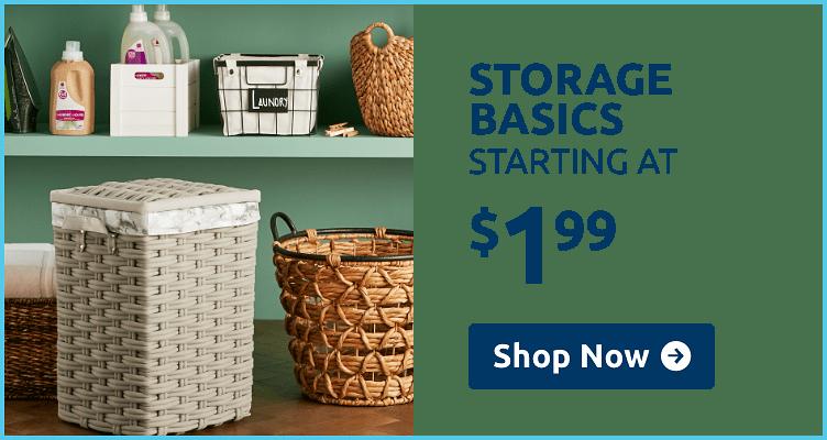 Shop Storage Basics starting at 1.99