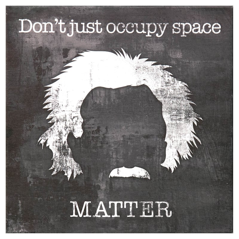 12X12 Dont Just Occupy Space - Matter Canvas Art