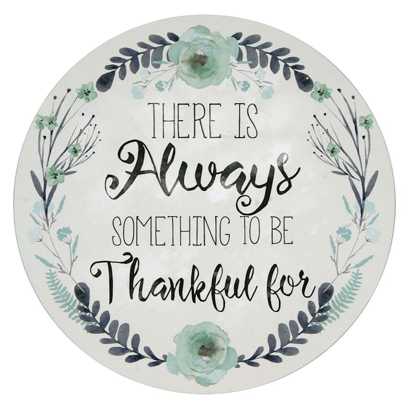 12X12 There Is Always Something To Be Thankful For Round Wood Board Wall Art