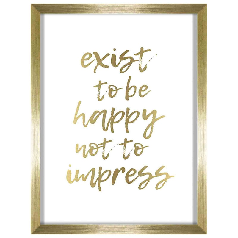 12X16 Exist To Be Happy Foiled Art Framed/Glass