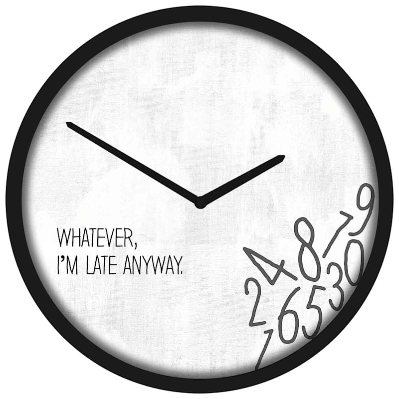 Late Quote Black and White Wall Clock