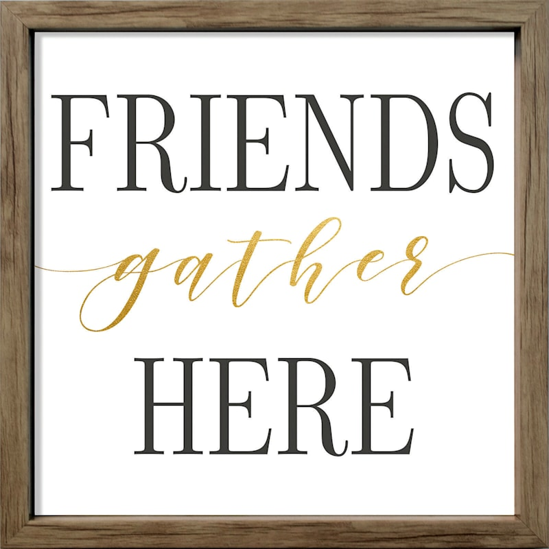 13X13 Friends Gather Here Typography Canvas Framed Art