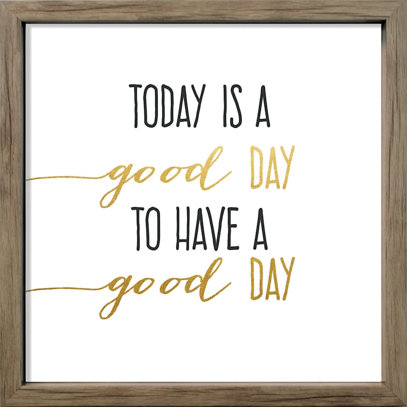 13X13 Today Is A Good Day Typography Canvas Framed Art