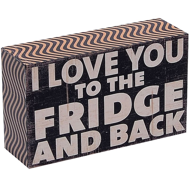 5X3 I Love You To The Fridge And Back Tabletop Wood Block