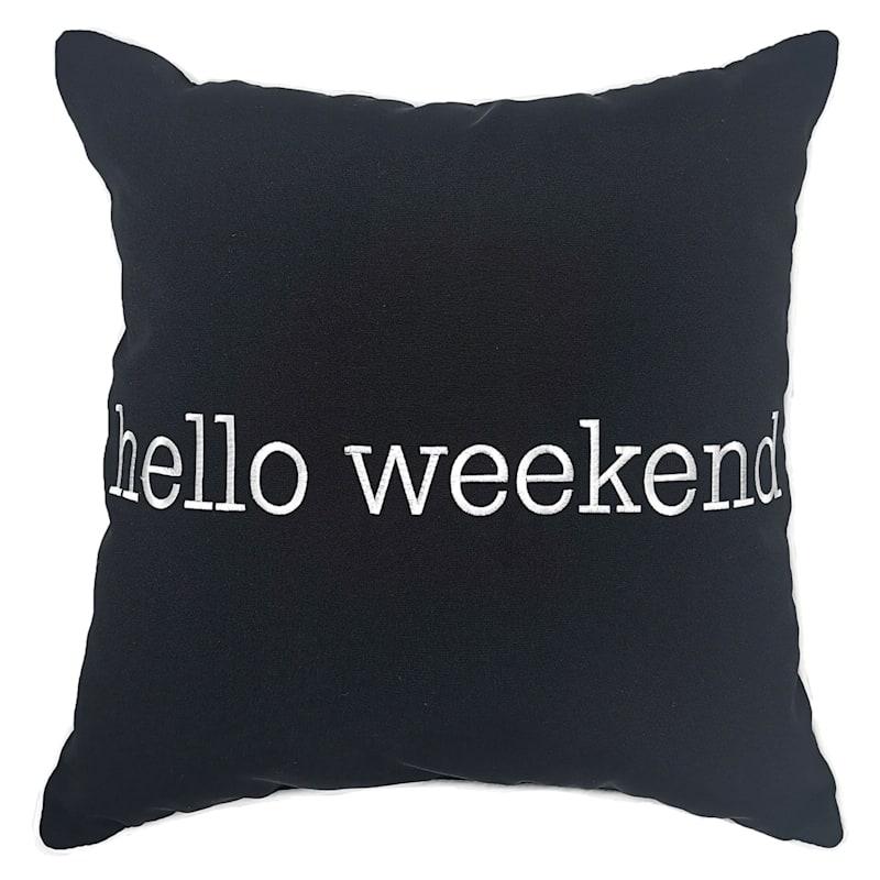 Outdoor Pillow - Hello Weekend - Black