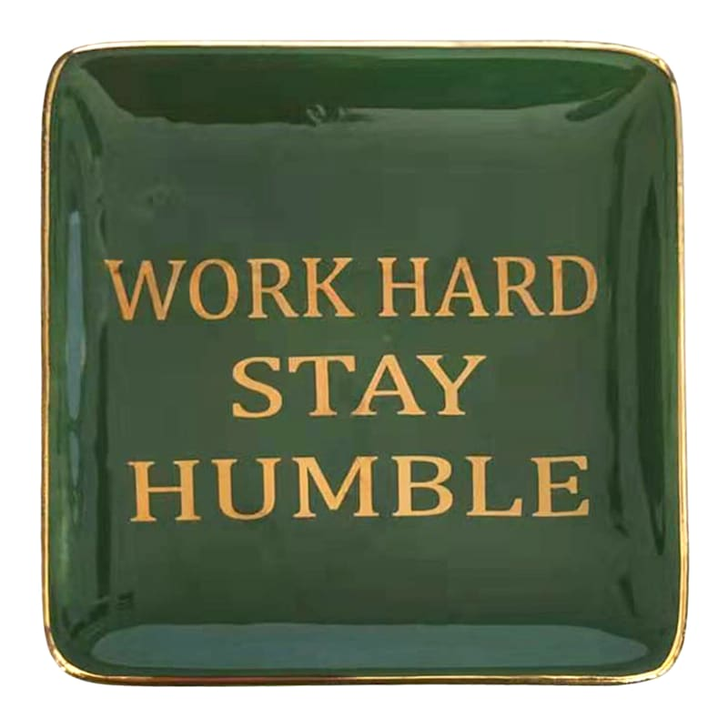 Work Hard Stay Humble 4in. Trinket Tray