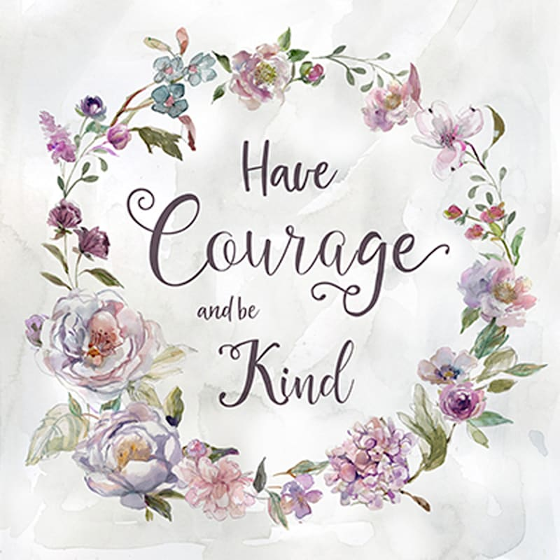 12X12 Have Courage Art Canvas