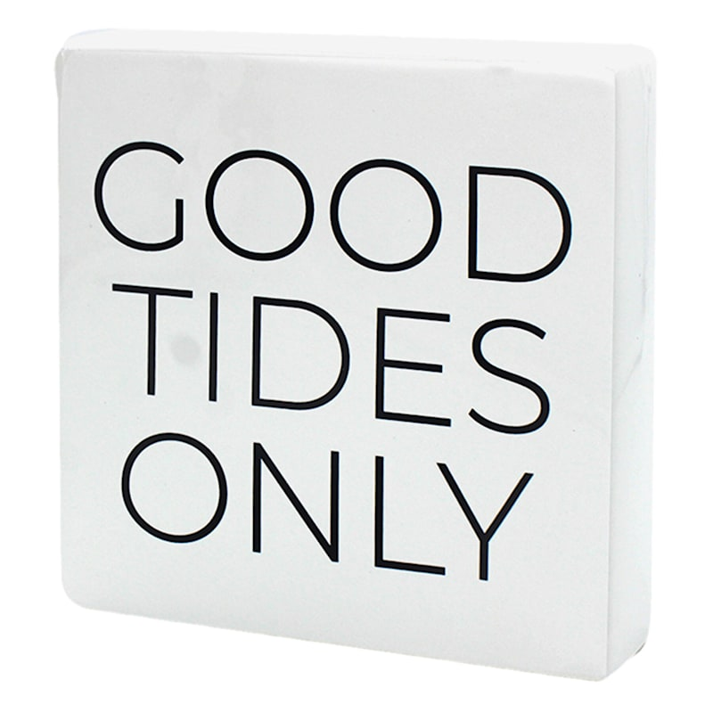 6X6 Good Tides Only Tabletop Ceramic Double Sided Block