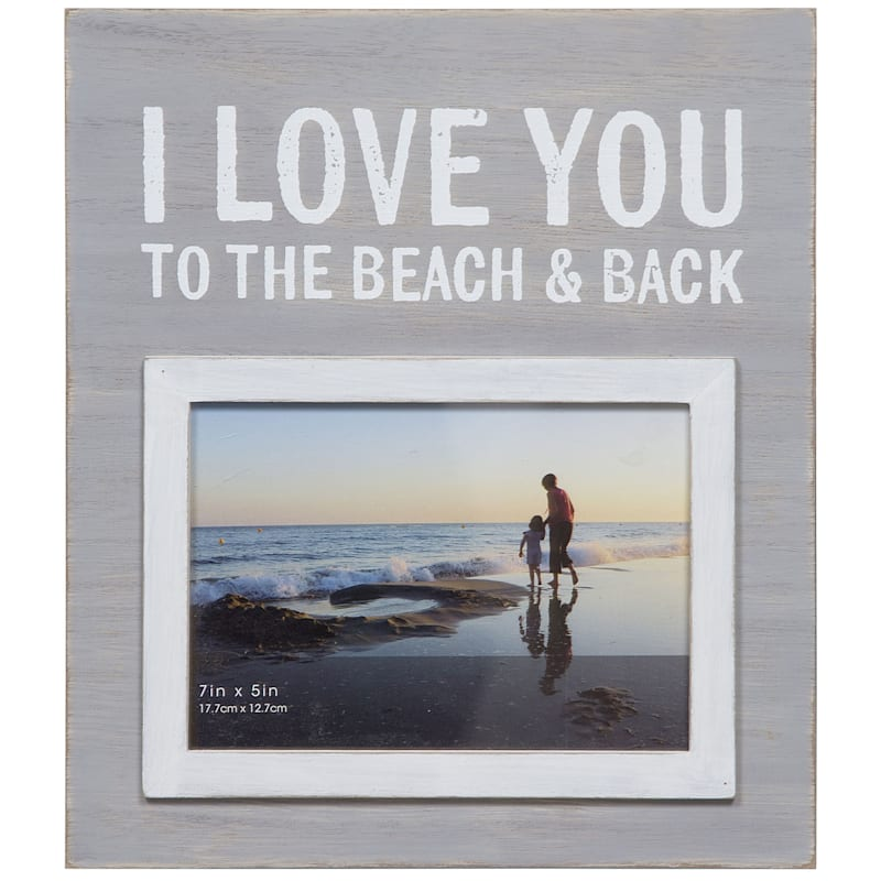 5X7 I Love You To The Beach And Back Sentiment Tabletop Photo Frame
