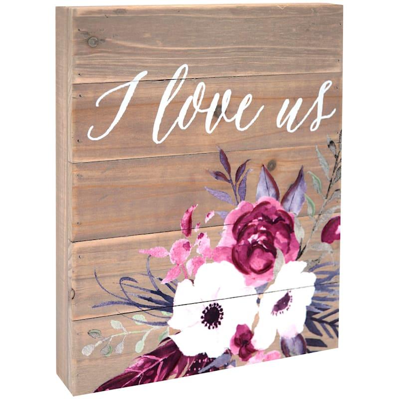 8X10 I Love Us Floral Tabletop Wood Block