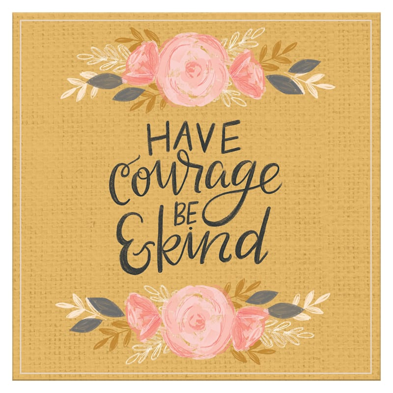 14X14 Have Courage And Be Kind Embellished Canvas