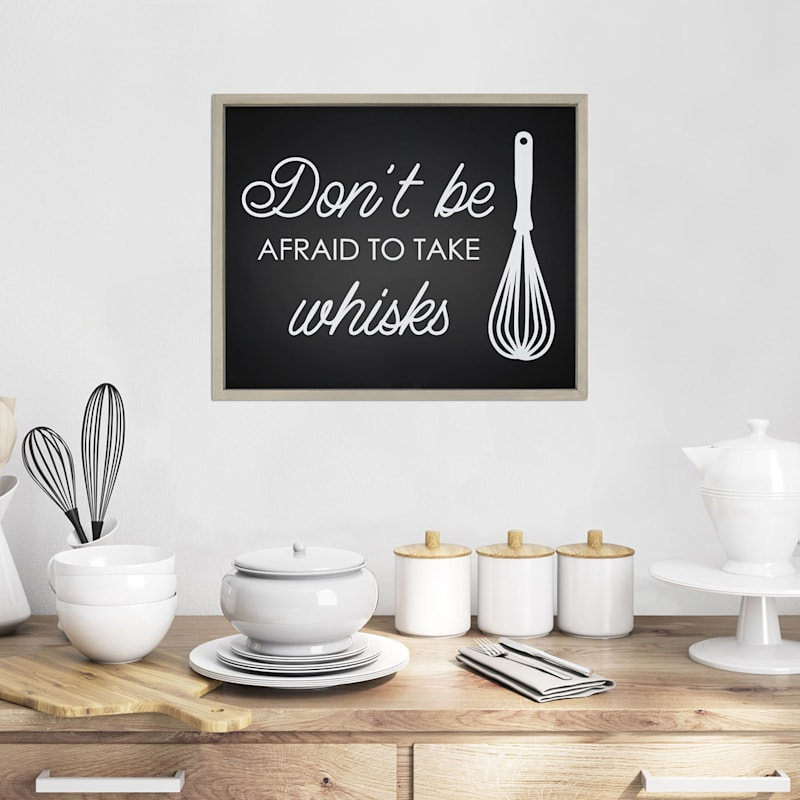 24X20 Dont Be Afraid To Take Whisks Framed Wall Art