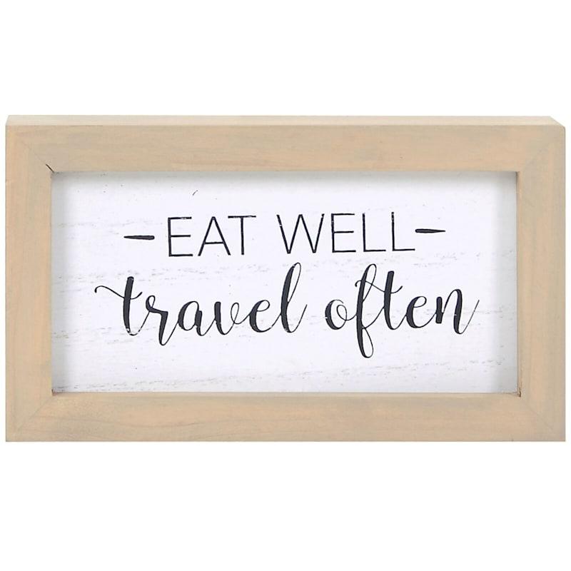 6X3 Eat Well Travel Often Framed Wood Tabletop Sign