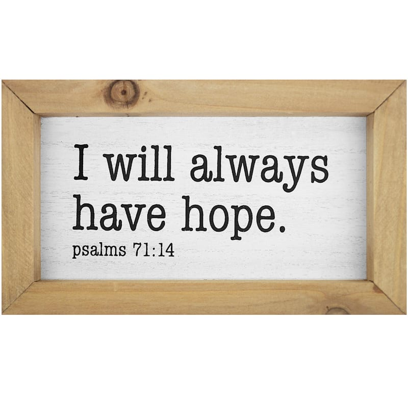 7X4 I Will Always Have Hope Framed Tabletop Wood Sign