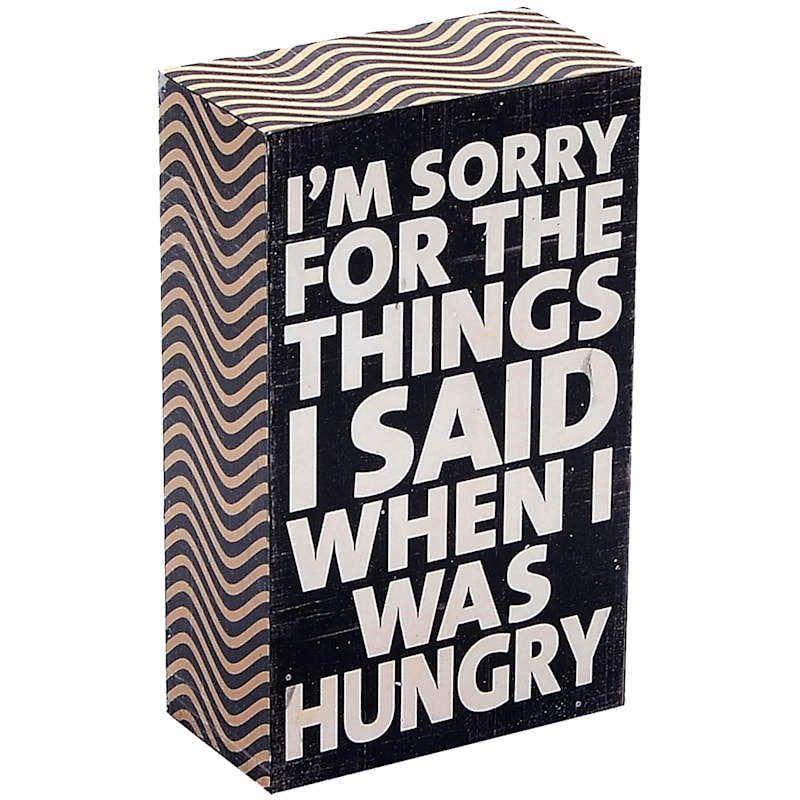 3X5 Sorry For All The Things I Said When I Was Hungry Tabletop Wood Block