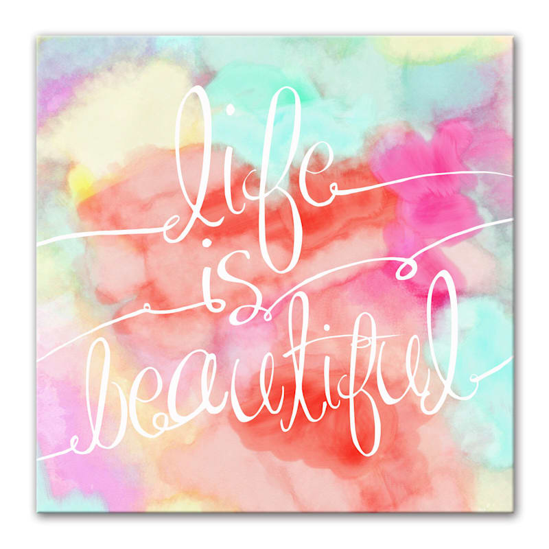 16X16 Bright Life Is Beautiful Multicolor Canvas Wall Art