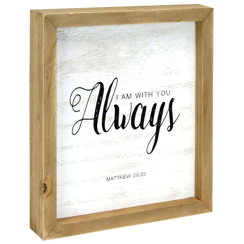 8X9 I Am With You Always Framed Tabletop Wood Sign