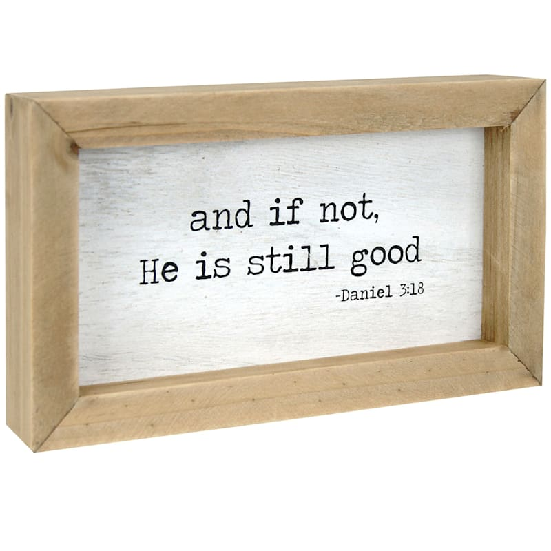7X4 And If Not Life Is Still Good Framed Tabletop Wood Sign