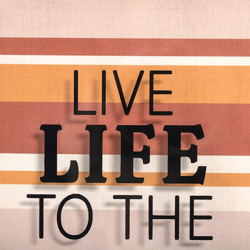 8X10 LIVE LIFE THE THE FULLEST